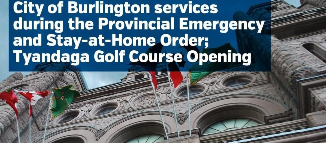 Province Issues Stay at Home Order - City Burlington Update