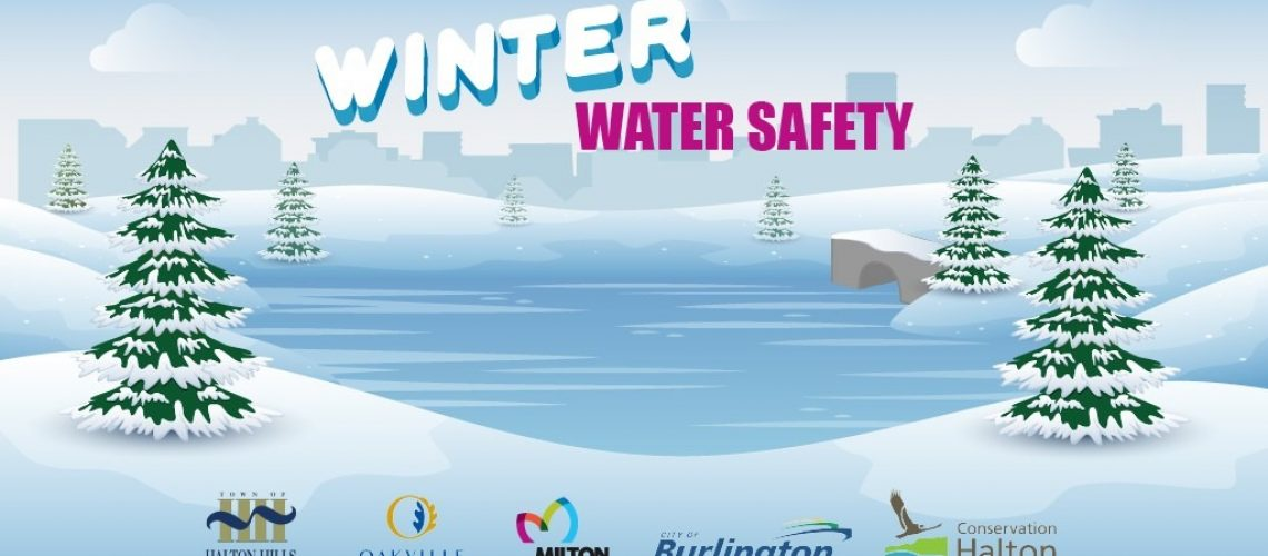 Winter Water Safety Campaign with Conservation Halton